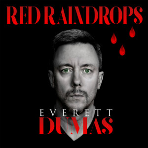 Everett Dumas - Red Raindrops
